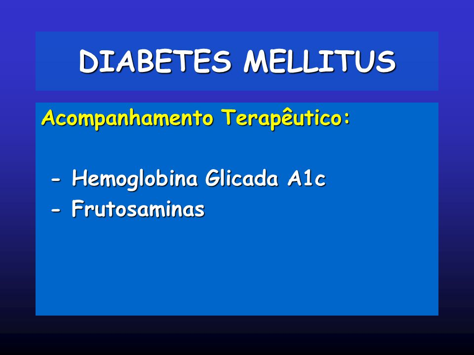 DIABETES MELLITUS Acompanhamento Terapêutico: