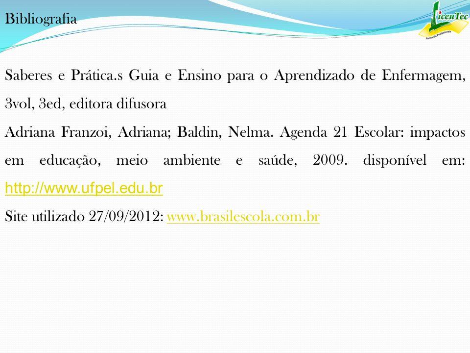 Bibliografia Saberes e Prática.s Guia e Ensino para o Aprendizado de Enfermagem, 3vol, 3ed, editora difusora.