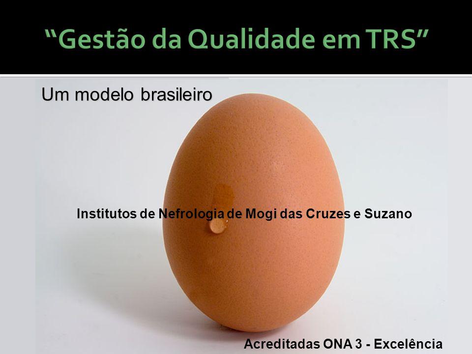 Um modelo brasileiro Institutos de Nefrologia de Mogi das Cruzes e Suzano. Acreditadas ONA 3 - Excelência.