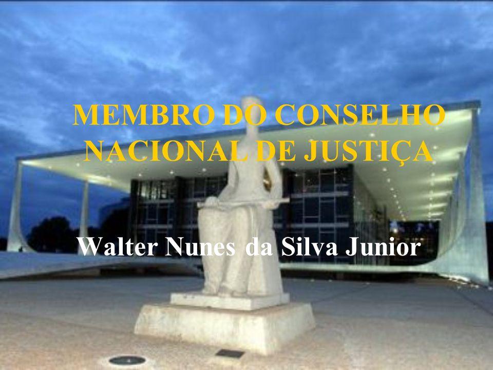 MEMBRO DO CONSELHO NACIONAL DE JUSTIÇA