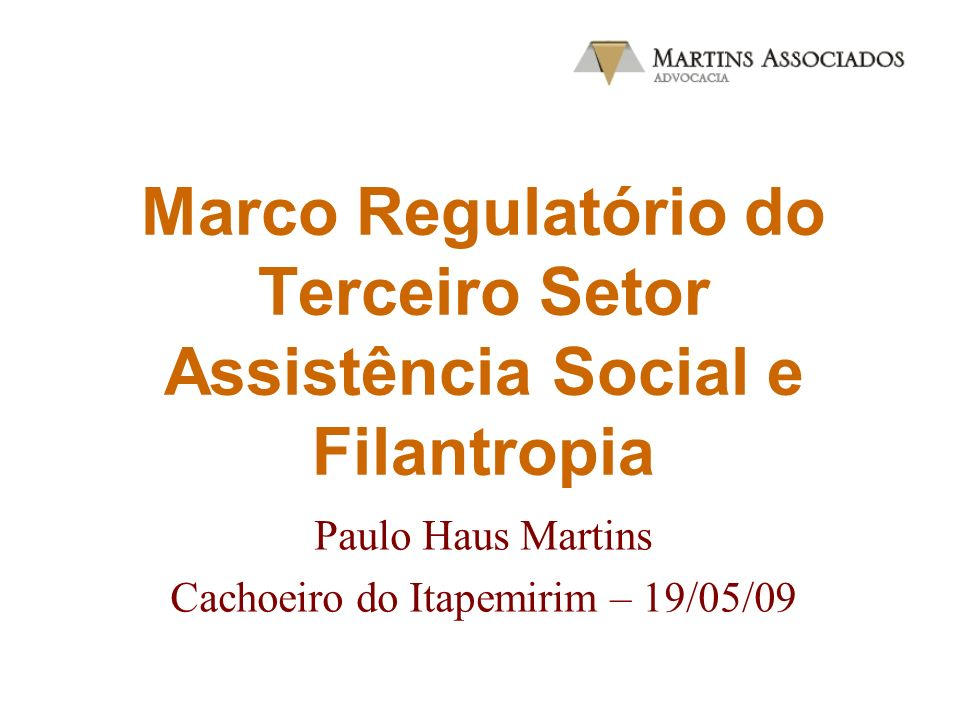 Marco Regulatório do Terceiro Setor Assistência Social e Filantropia