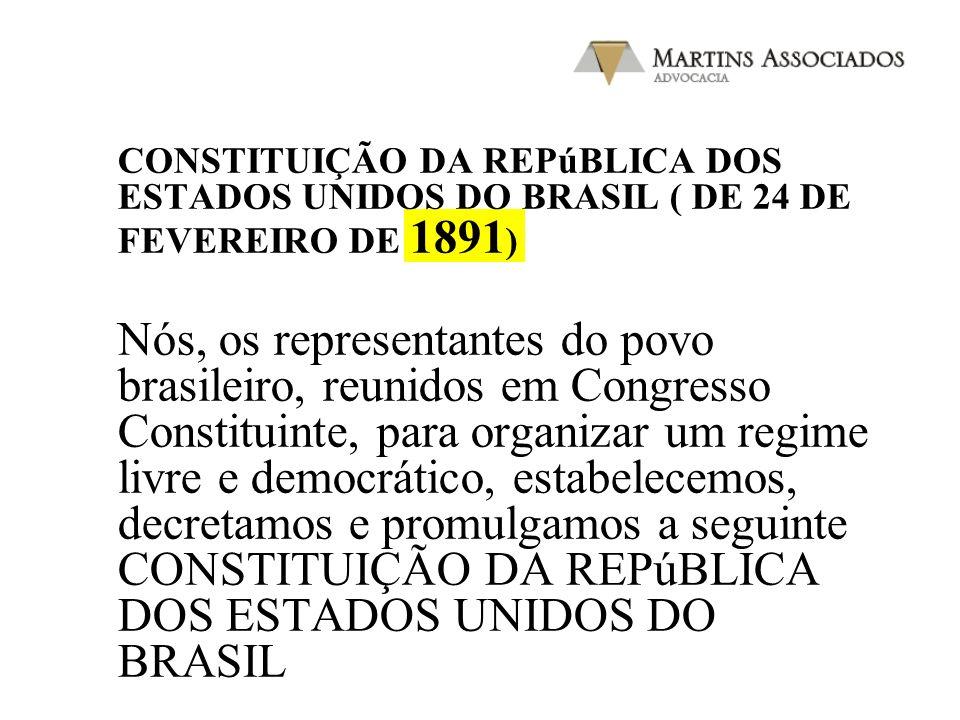 CONSTITUIÇÃO DA REPúBLICA DOS ESTADOS UNIDOS DO BRASIL ( DE 24 DE FEVEREIRO DE 1891)