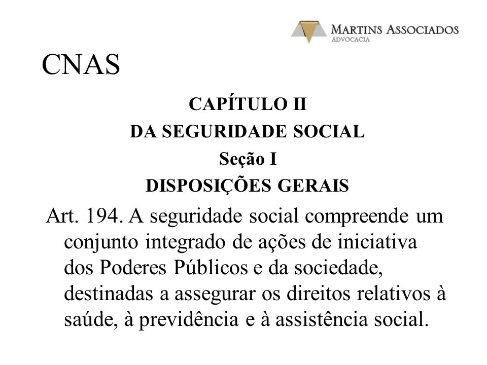 CNASCAPÍTULO II. DA SEGURIDADE SOCIAL. Seção I. DISPOSIÇÕES GERAIS.