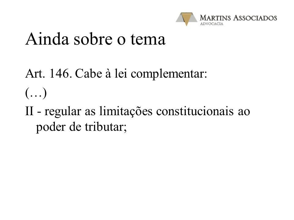 Ainda sobre o tema Art. 146. Cabe à lei complementar: (…)