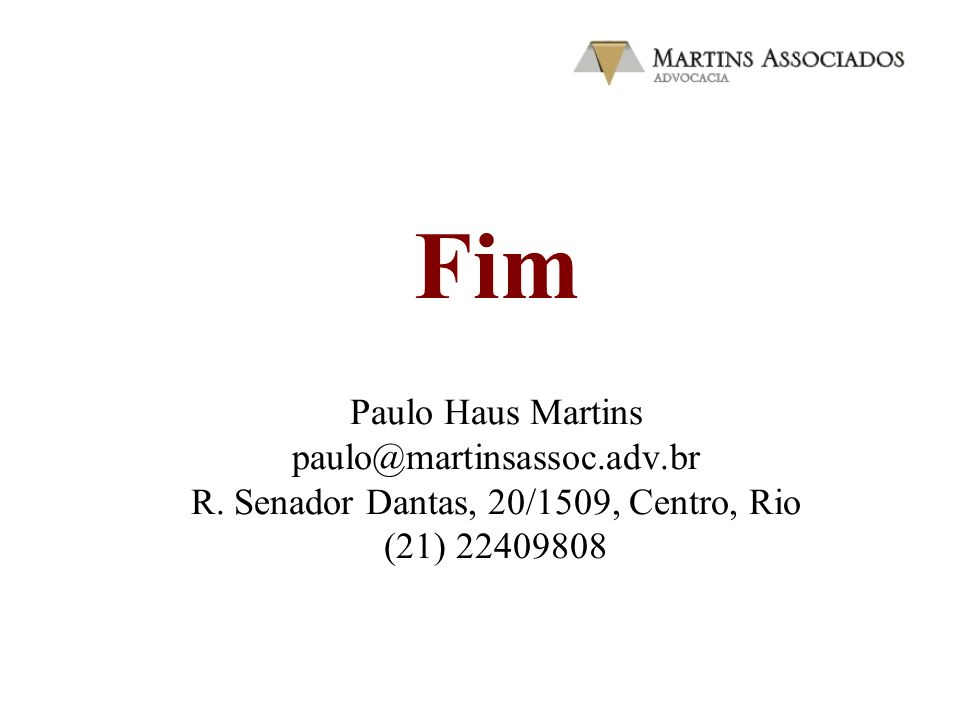 FimPaulo Haus Martins paulo@martinsassoc.adv.br R.