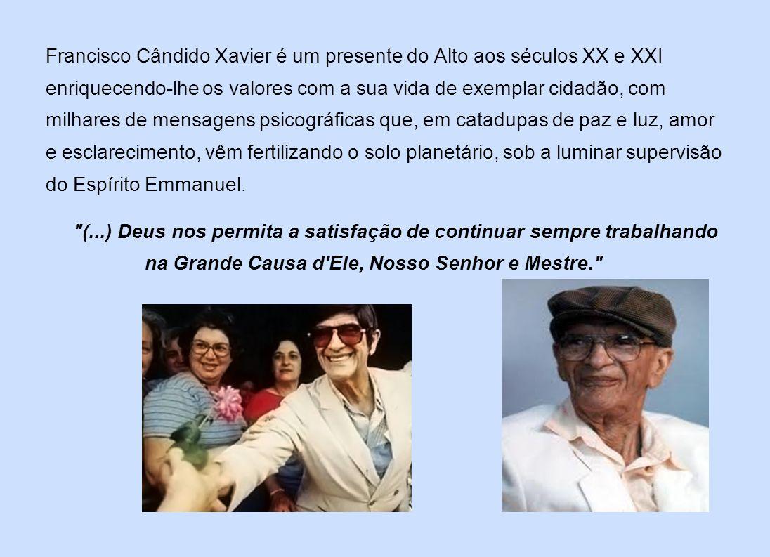 Francisco Cândido Xavier é um presente do Alto aos séculos XX e XXI