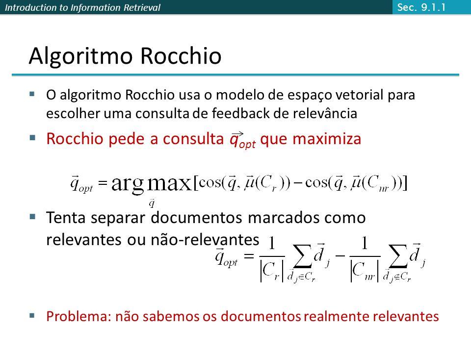 Algoritmo Rocchio Rocchio pede a consulta qopt que maximiza