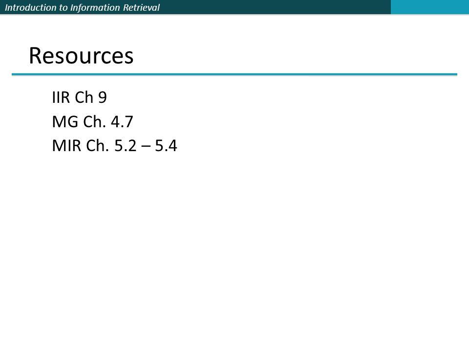 Resources IIR Ch 9 MG Ch. 4.7 MIR Ch. 5.2 – 5.4