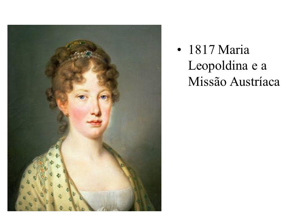 1817 Maria Leopoldina e a Missão Austríaca