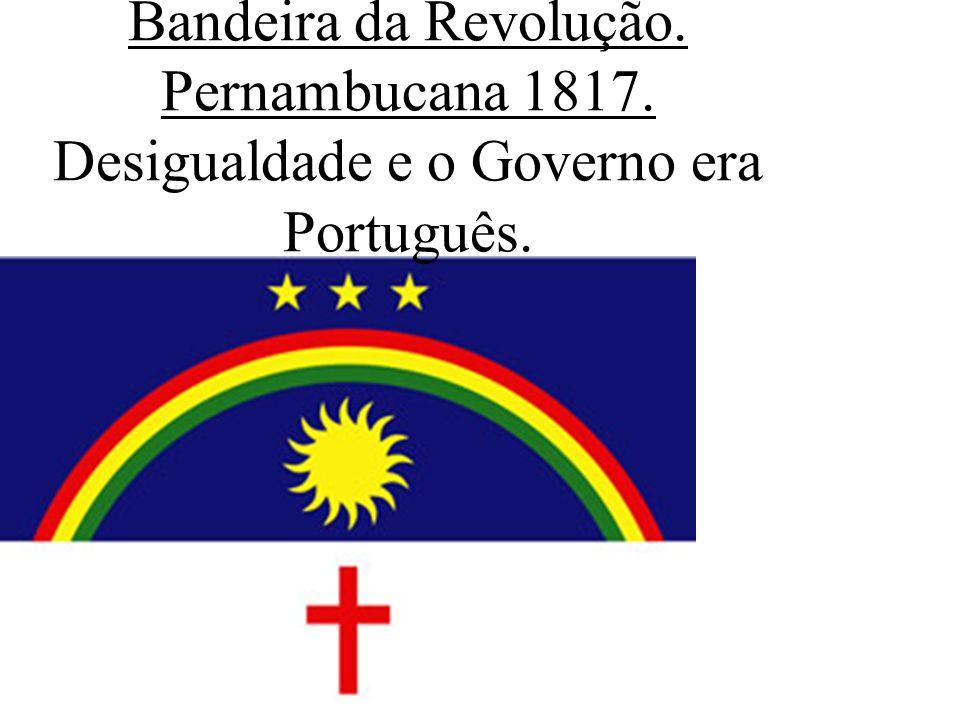 Bandeira da Revolução. Pernambucana 1817
