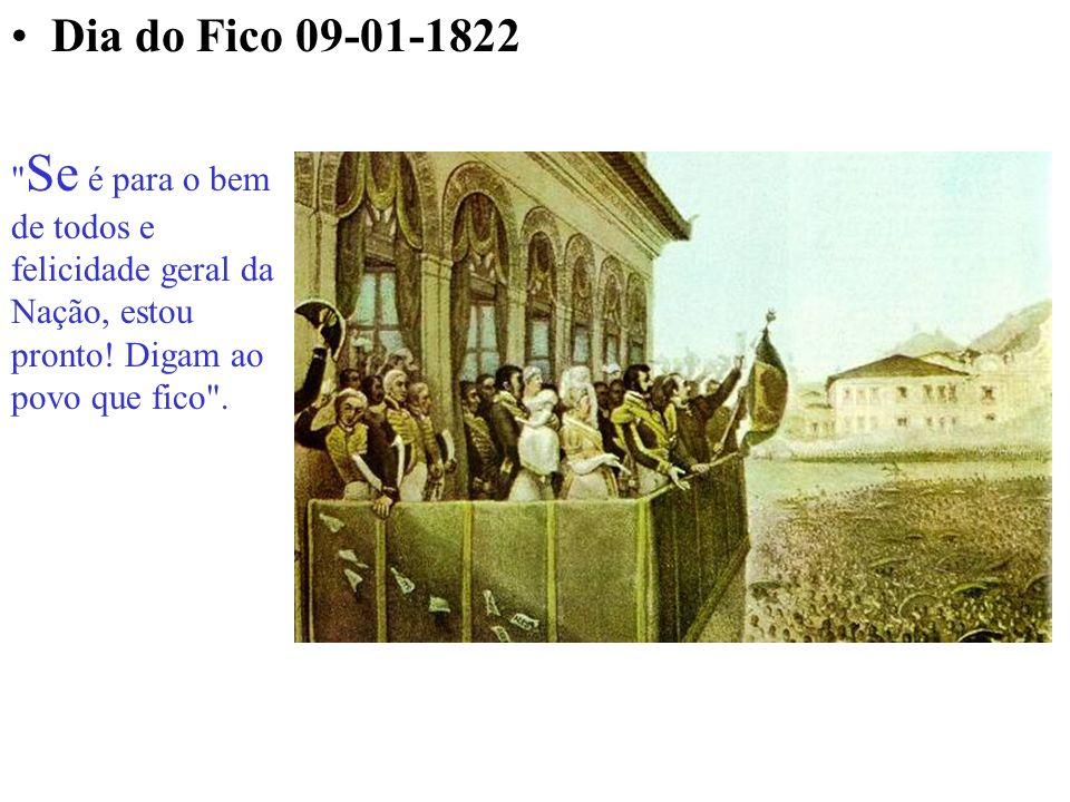 Dia do Fico 09-01-1822 Se é para o bem de todos e felicidade geral da Nação, estou pronto.