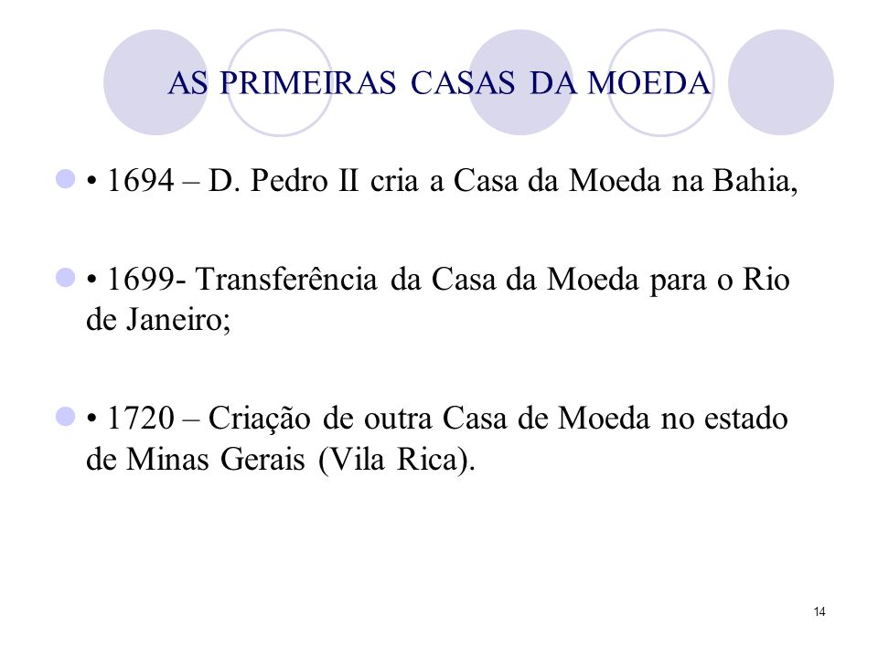 AS PRIMEIRAS CASAS DA MOEDA