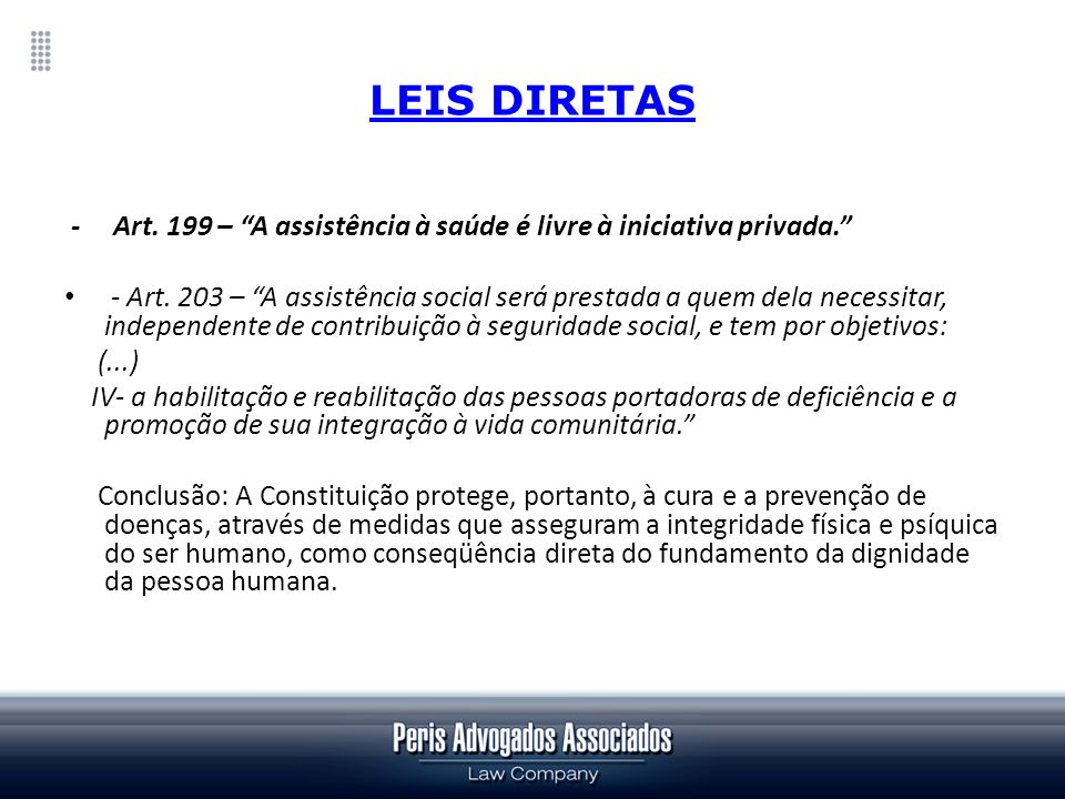 LEIS DIRETAS- Art. 199 – A assistência à saúde é livre à iniciativa privada.