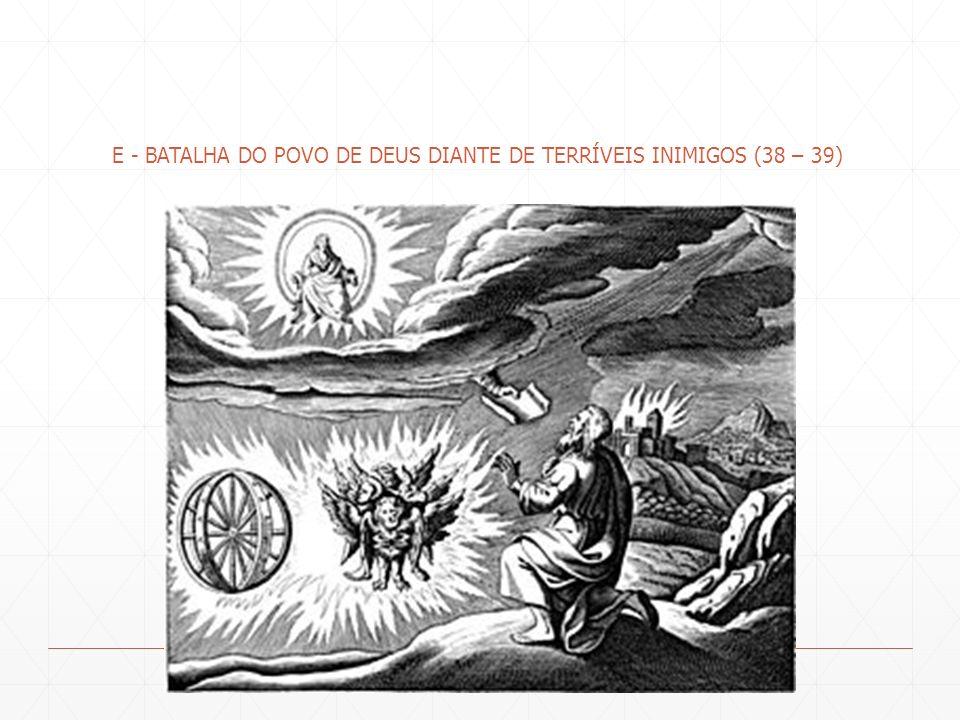 E - BATALHA DO POVO DE DEUS DIANTE DE TERRÍVEIS INIMIGOS (38 – 39)