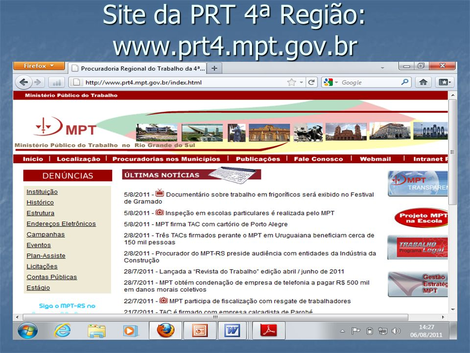 Site da PRT 4ª Região: www.prt4.mpt.gov.br