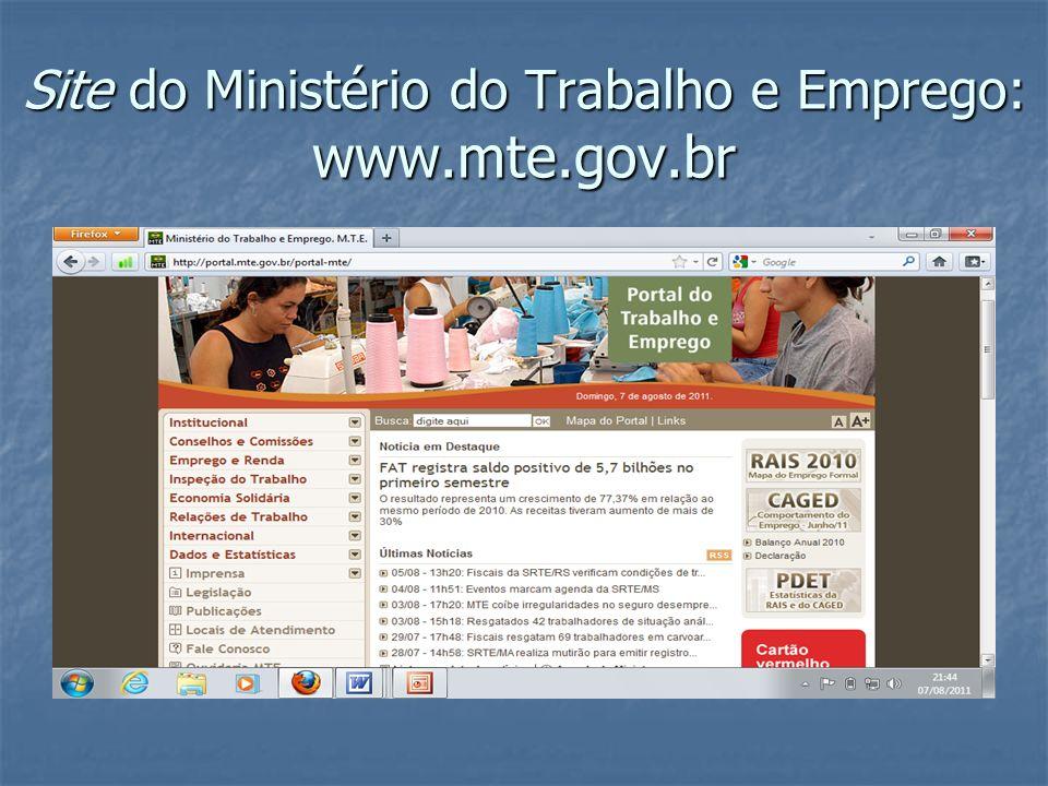 Site do Ministério do Trabalho e Emprego: www.mte.gov.br