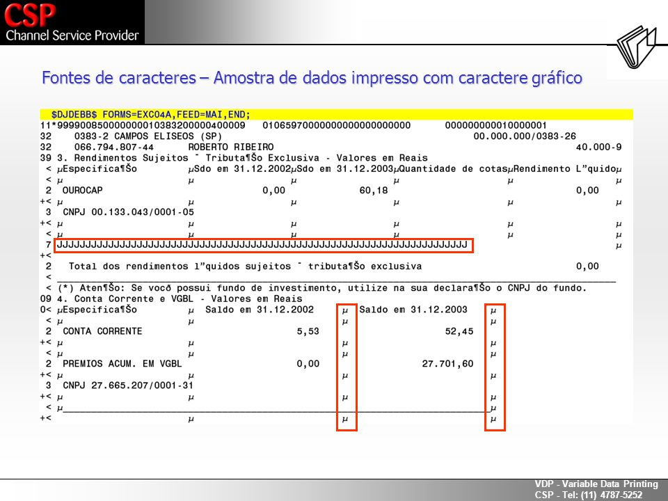 Fontes de caracteres – Amostra de dados impresso com caractere gráfico