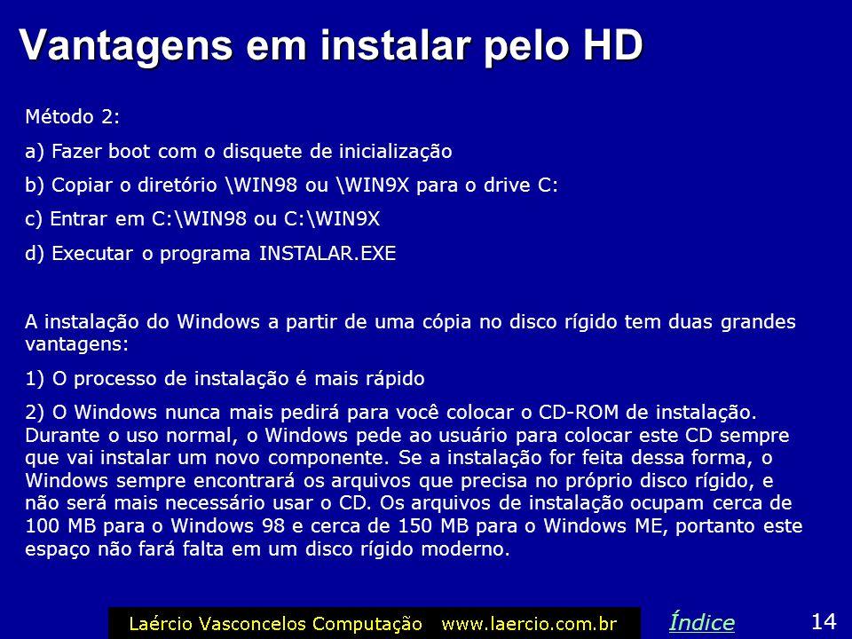 Vantagens em instalar pelo HD