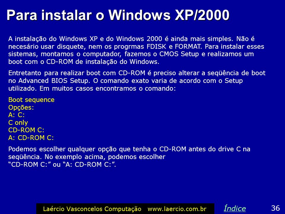 Para instalar o Windows XP/2000