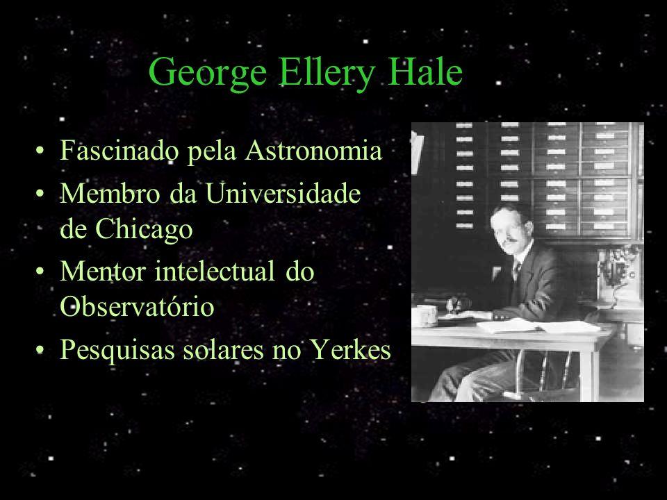 George Ellery Hale Fascinado pela Astronomia