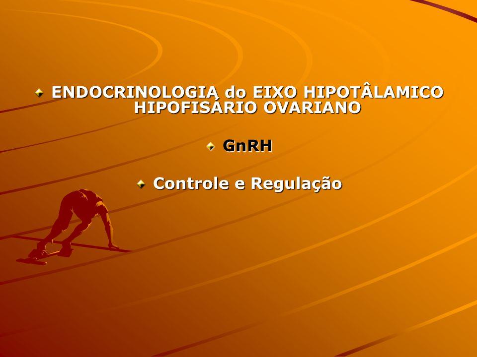 ENDOCRINOLOGIA do EIXO HIPOTÂLAMICO HIPOFISÁRIO OVARIANO