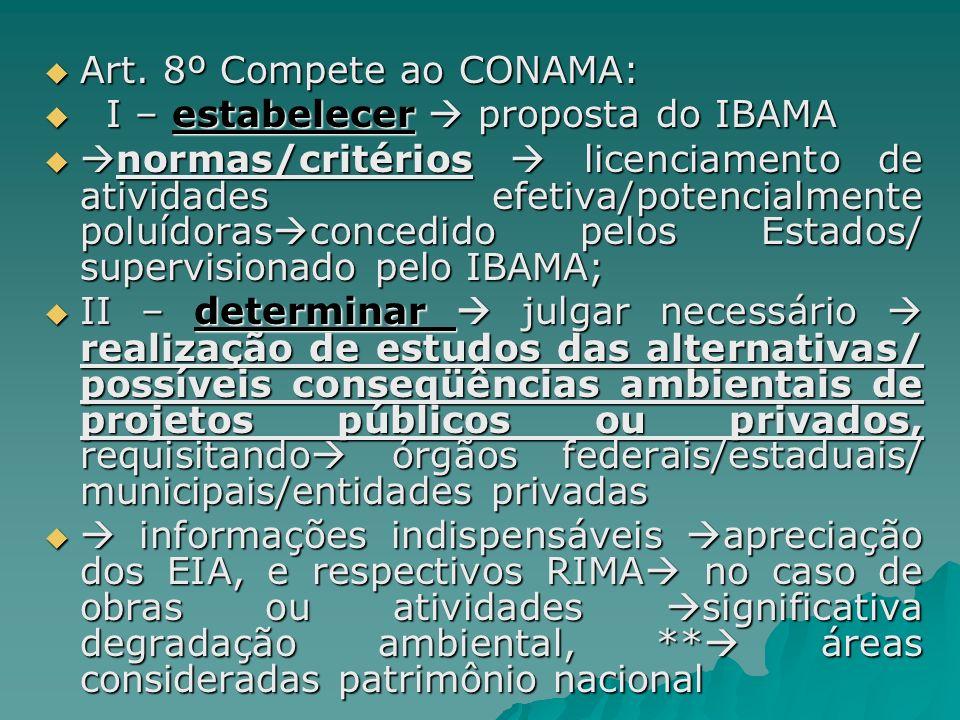 Art. 8º Compete ao CONAMA: