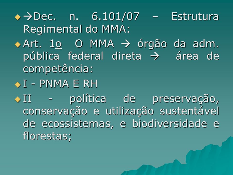Dec. n. 6.101/07 – Estrutura Regimental do MMA: