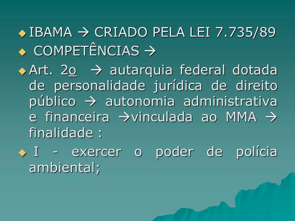 IBAMA  CRIADO PELA LEI 7.735/89