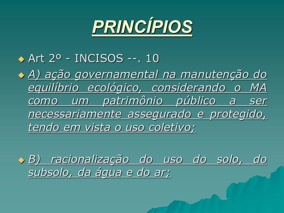PRINCÍPIOS Art 2º - INCISOS --. 10