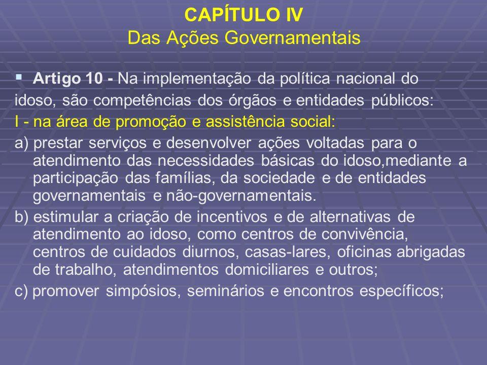 CAPÍTULO IV Das Ações Governamentais