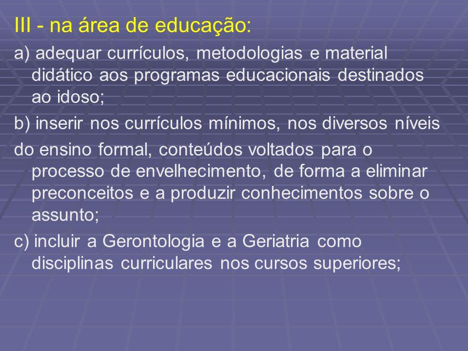 III - na área de educação: