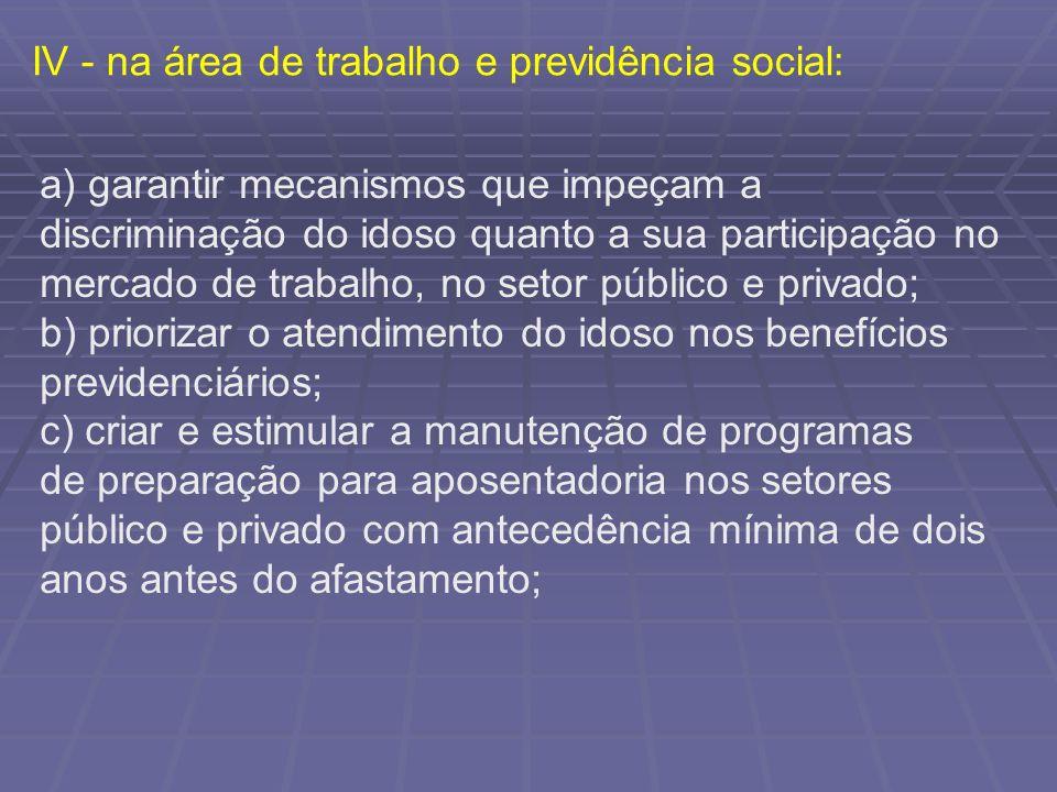 IV - na área de trabalho e previdência social:
