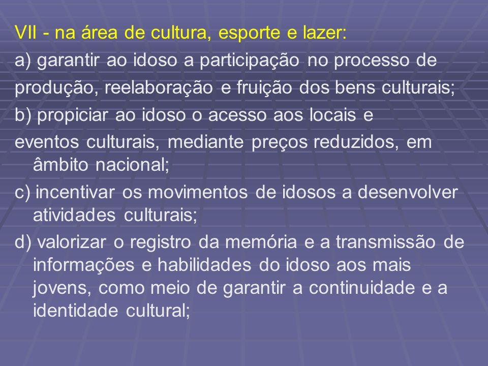 VII - na área de cultura, esporte e lazer: