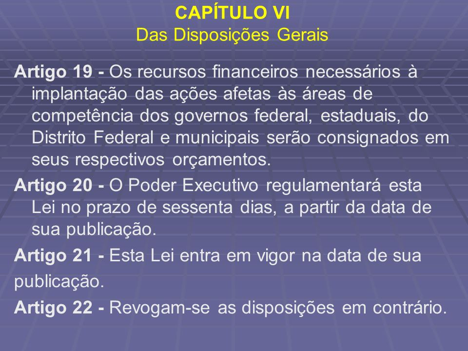 CAPÍTULO VI Das Disposições Gerais