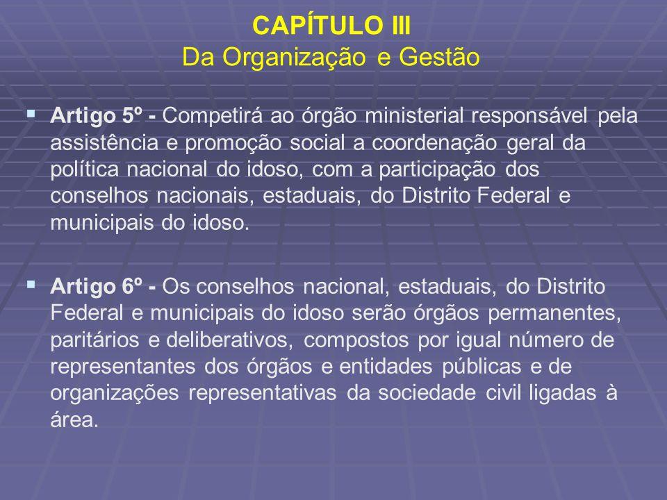 CAPÍTULO III Da Organização e Gestão