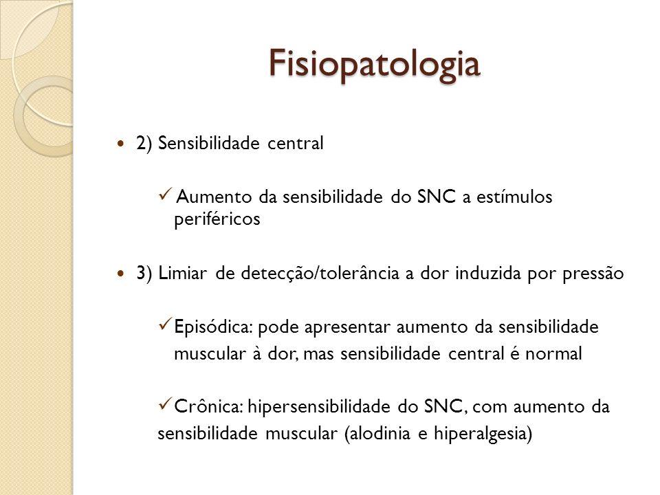 Fisiopatologia 2) Sensibilidade central