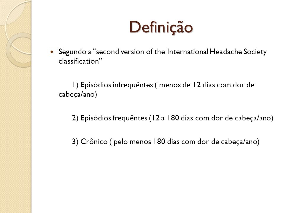 Definição Segundo a second version of the International Headache Society classification