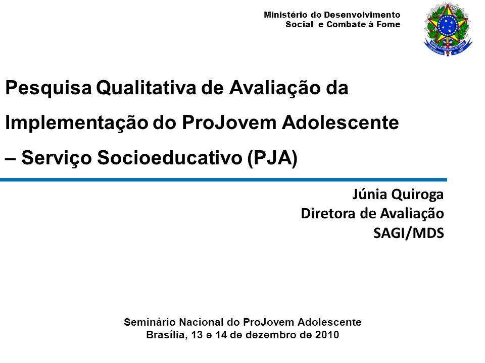 Pesquisa Qualitativa de Avaliação da Implementação do ProJovem Adolescente – Serviço Socioeducativo (PJA)