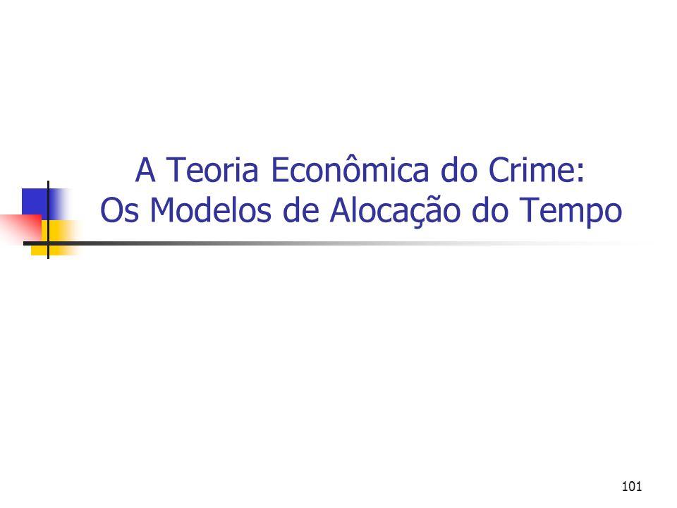 A Teoria Econômica do Crime: Os Modelos de Alocação do Tempo