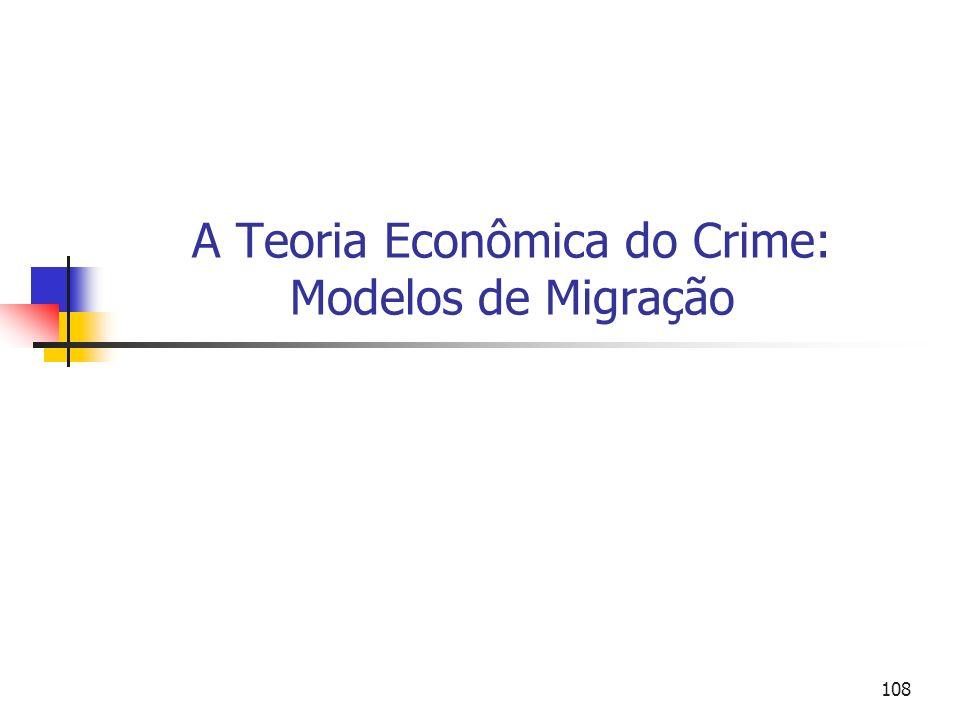 A Teoria Econômica do Crime: Modelos de Migração