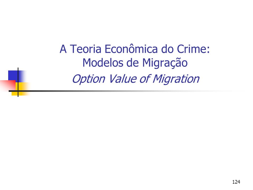 A Teoria Econômica do Crime: Modelos de Migração Option Value of Migration
