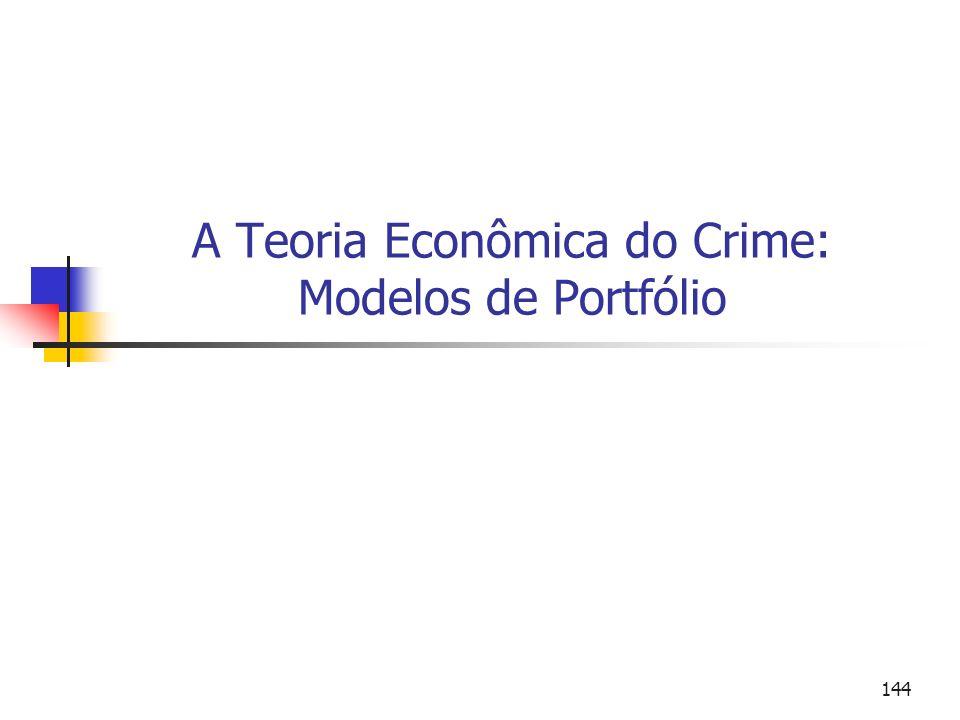A Teoria Econômica do Crime: Modelos de Portfólio