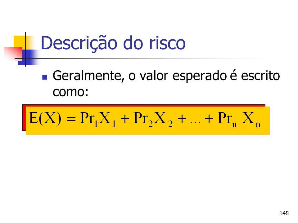 Descrição do risco Geralmente, o valor esperado é escrito como: 11