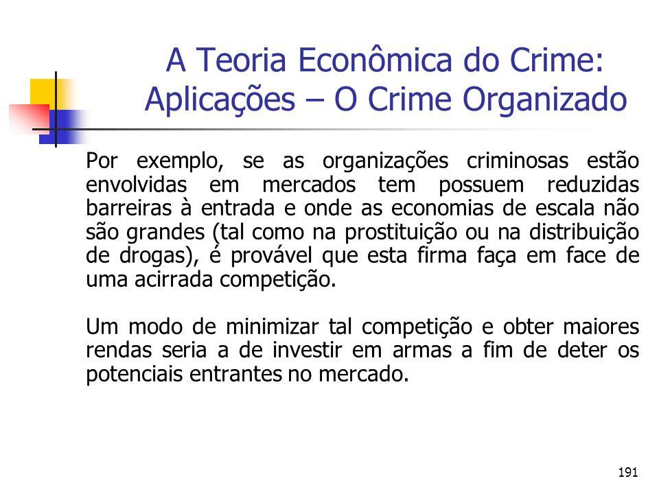 A Teoria Econômica do Crime: Aplicações – O Crime Organizado