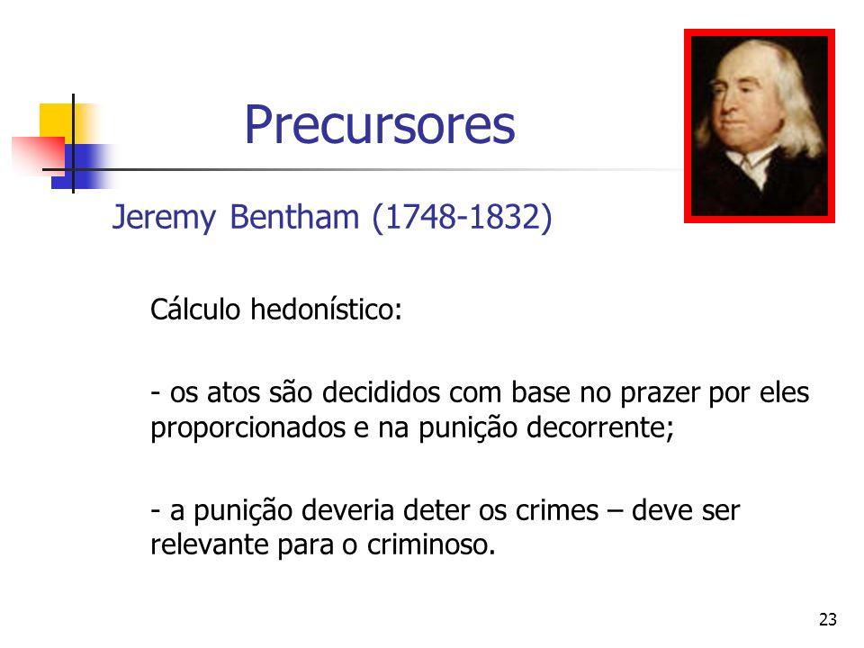 Precursores Jeremy Bentham (1748-1832)) Cálculo hedonístico: