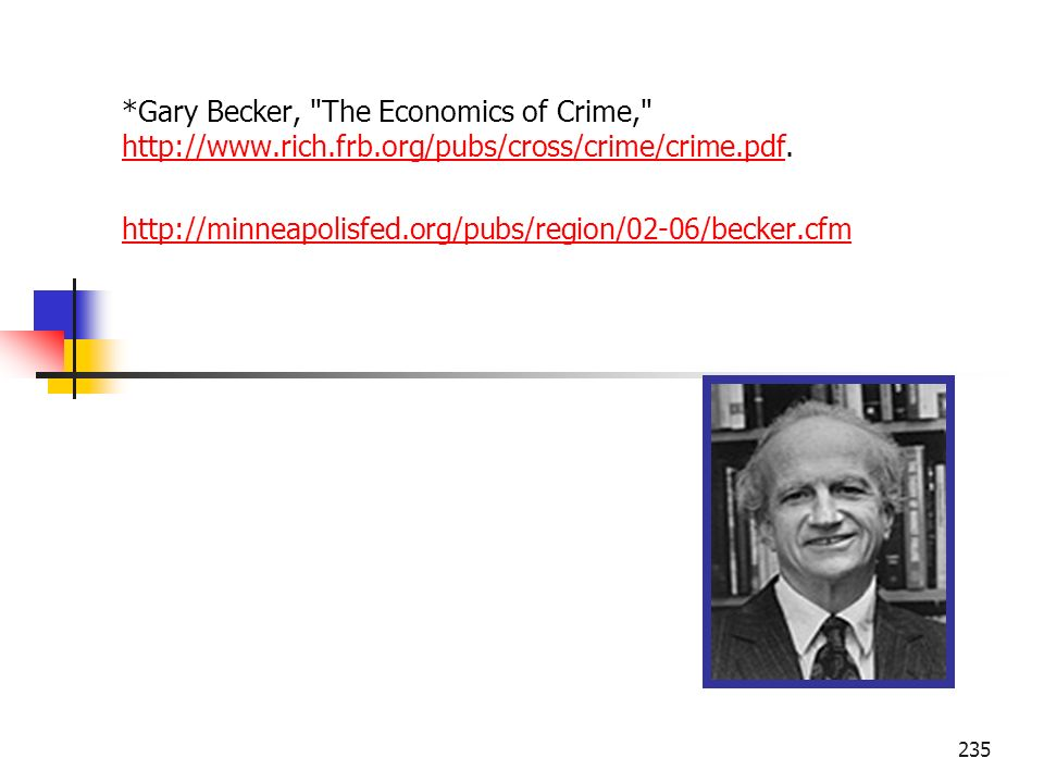 Gary Becker, The Economics of Crime,   rich. frb