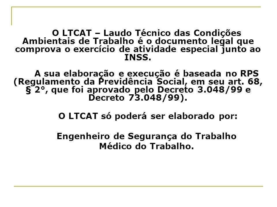 O LTCAT só poderá ser elaborado por: