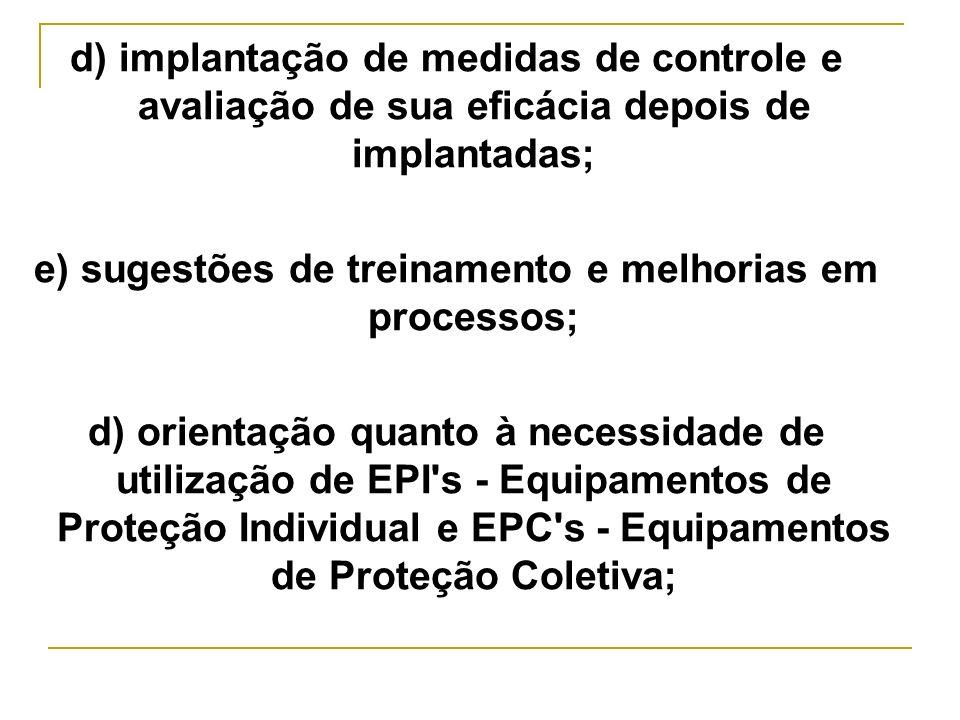 e) sugestões de treinamento e melhorias em processos;