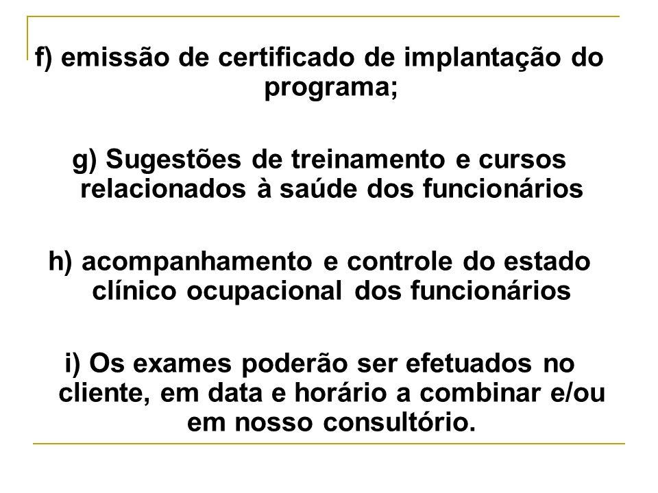 f) emissão de certificado de implantação do programa;