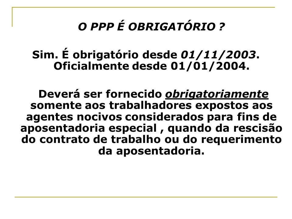 Sim. É obrigatório desde 01/11/2003. Oficialmente desde 01/01/2004.